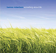 Hamza Robertson - Something About Life